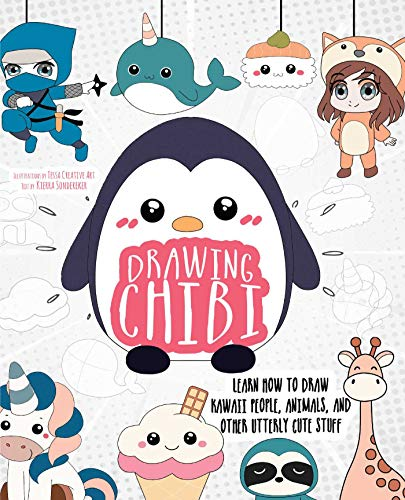 Drawing Chibi: Learn How to Draw Kawaii People, Animals, and Other Utterly Cute Stuff (How to Draw Books)