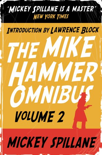 The Mike Hammer Omnibus: 'One Loney Night', 'The Big Kill', 'Kiss Me, Deadly' v. 2
