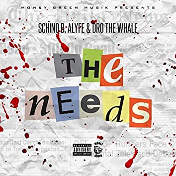 The Needs (feat. Drothewhale & ALyfe)
