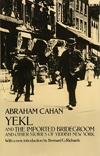 Yekl and the Imported Bridegroom and Other Stories of...