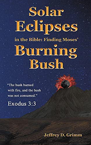 Solar Eclipses in the Bible: Finding Moses' Burning Bush (English Edition)