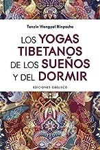 Los yogas tibetanos de los sueños y del dormir (Spanish Edition)