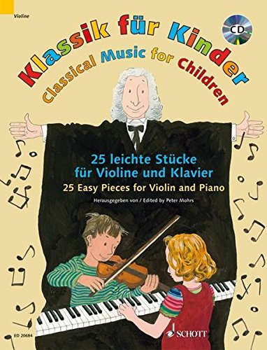 Klassik für Kinder: 25 leichte Stücke. Violine und Klavier. Ausgabe mit CD.: 25 leichte Stücke für Violine und Klavier