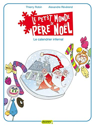 Le petit monde de Père Noël - tome 3 - Le calendrier infernal