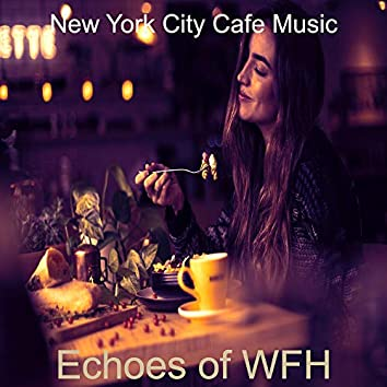 Echoes of WFH