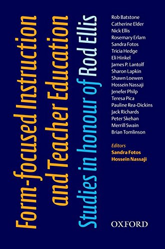 Form-focused Instruction and Teacher's Education: Studies in Honour of Rod Ellis (Oxford Applied Linguistics)