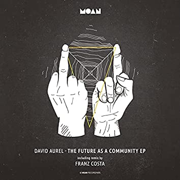 The Future As A Community EP