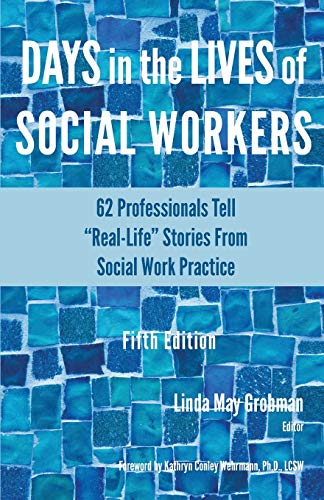 """Compare Textbook Prices for Days in the Lives of Social Workers: 62 Professionals Tell """"Real-Life"""" Stories From Social Work Practice 1 5th ed. Edition ISBN 9781929109845 by Grobman, Linda May,Wehrmann, Kathryn Conley"""