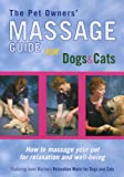 The Pet Owners' Massage Guide for Dogs and Cats