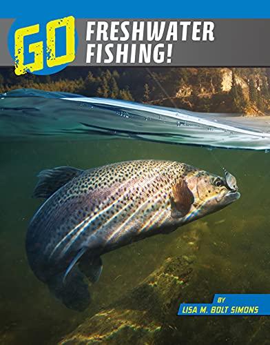 Go Freshwater Fishing! (Wild Outdoors)