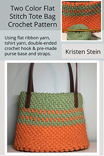 Two Color Flat Stitch Tote Bag Crochet Pattern : Using flat ribbon yarn, tshirt yarn, double-ended crochet hook & pre-made purse base and straps. (English Edition)