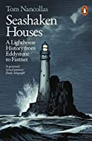 Seashaken Houses: A Lighthouse History from Eddystone to Fastnet