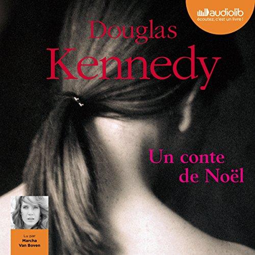 Un conte de Noël                   De :                                                                                                                                 Douglas Kennedy                               Lu par :                                                                                                                                 Marcha Van Boven                      Durée : 22 min     Pas de notations     Global 0,0