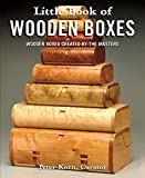 Little Book of Wooden Boxes: Wooden Boxes Created by the Masters