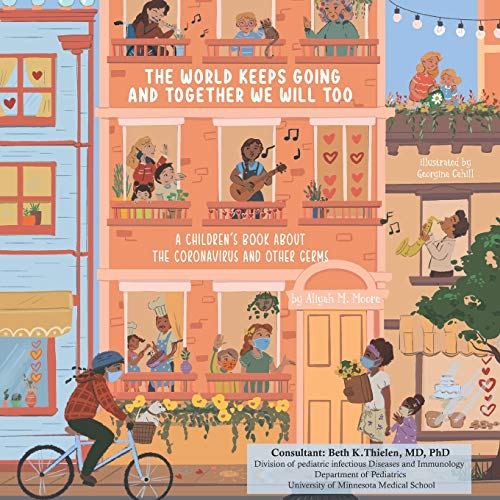 The World Keeps Going and Together We Will Too: A children's book about the coronavirus and other germs.