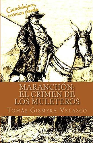 Maranchón: El Crimen de los Muleteros