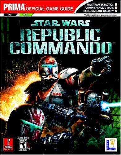 Star Wars Republic Commando: Prima Official Game Guide (Prima Official Game Guides)