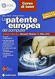 La patente europea del computer. Core level-corso base. Conforme al Syllabus 5.0