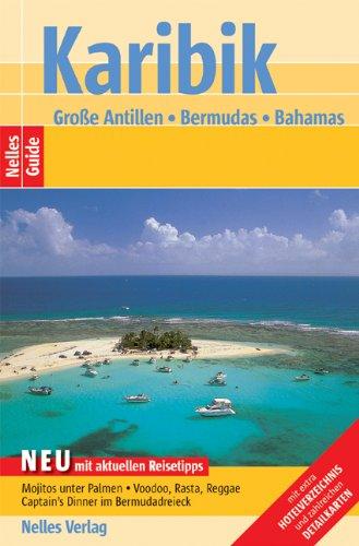 Nelles Guide Karibik - Große Antillen (Reiseführer) / Bermudas - Bahamas