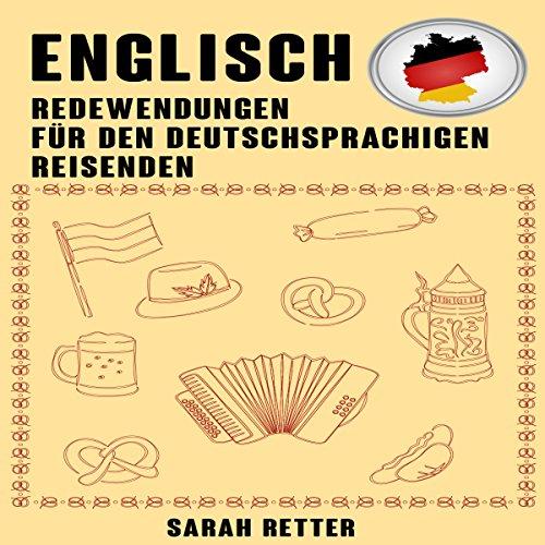 Englisch: Redewendungen Für Den Deutschsprachigen Reisenden: Die meist benötigte 1.000 Phrasen bei Reisen in englischsprachigen Ländern Titelbild