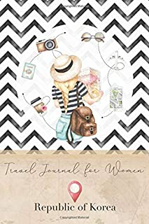 Travel Journal for Women Republic of Korea: 6x9 Travel Notebook or Diary with prompts, Checklists and Bucketlists perfect ...
