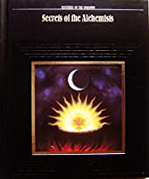 Secrets of the Alchemists 0809465000 Book Cover