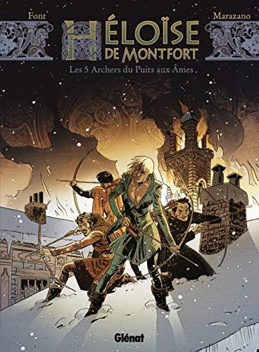 Héloïse de Montfort - Tome 01: Les 5 archers du puits aux âmes