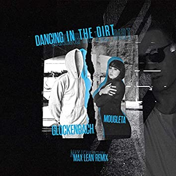 Dancing In The Dirt (Max Lean Remix)