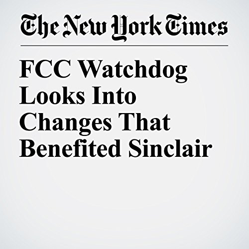 FCC Watchdog Looks Into Changes That Benefited Sinclair copertina
