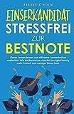 EINSERKANDIDAT - Stressfrei zur Bestnote: Clever Lernen lernen und effiziente Lerntechniken entdecken. Wie du mehr Freizeit hast, bessere Noten bekommst und gleichzeitig weniger lernen musst.