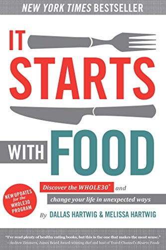 It Starts With Food: Discover the Whole30 and Change Your Life