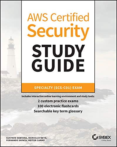 AWS Certified Security Study Guide: Specialty (SCS-C01) Exam