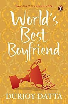 The World's Best Boyfriend by [Durjoy Datta]