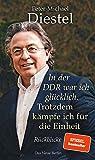 In der DDR war ich glücklich. Trotzdem kämpfe ich für die Einheit