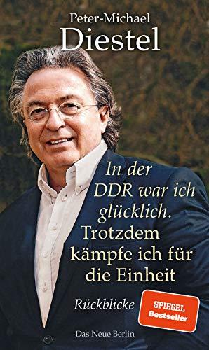 In der DDR war ich glücklich. Trotzdem kämpfe ich für die Einheit: Rückblicke