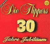 Songtexte von Die Flippers - 30 Jahre Jubiläum