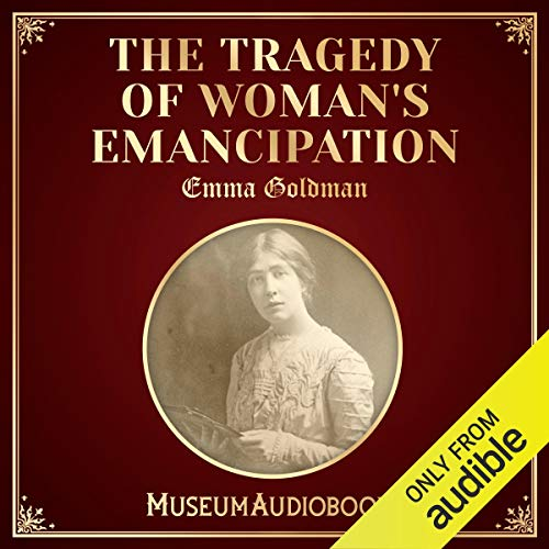 The Tragedy of Woman's Emancipation audiobook cover art