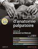 Atlas d'anatomie palpatoire. Tome 2 - Membre inférieur