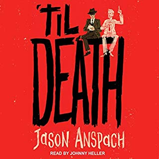 'til Death     Rockwell Return Files Series, Book 1              By:                                                                                                                                 Jason Anspach                               Narrated by:                                                                                                                                 Johnny Heller                      Length: 5 hrs and 50 mins     13 ratings     Overall 4.0