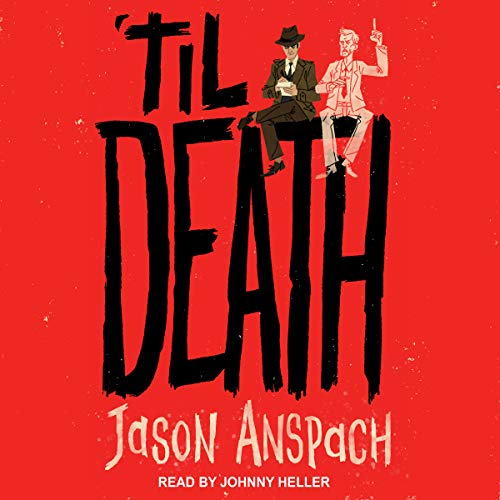 'til Death     Rockwell Return Files Series, Book 1              By:                                                                                                                                 Jason Anspach                               Narrated by:                                                                                                                                 Johnny Heller                      Length: 5 hrs and 50 mins     1 rating     Overall 3.0