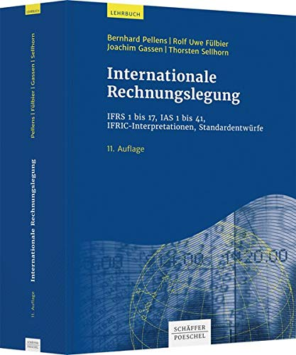 Internationale Rechnungslegung: IFRS 1 bis 17, IAS 1 bis 41, IFRIC-Interpretationen, Standardentwürfe
