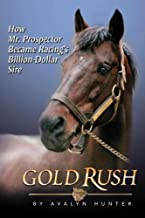 Gold Rush: How Mr. Prospector Became Racing's Billion Dollar Sire