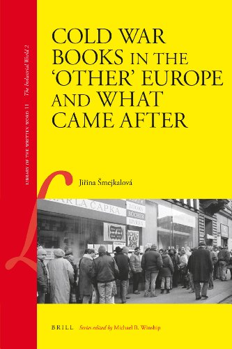 Cold War Books in the 'other' Europe and What Came After (Library of the Written Word - the Industrial World, Band 11)