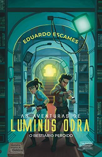 As Aventuras de Luminus Odra: O Bestiário Perdido (Portuguese Edition)
