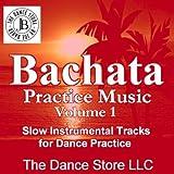 Bachata Practice Music Volume 1