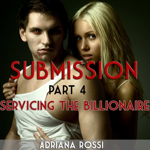Submission: Servicing the Billionaire, Part 4 audiobook cover art