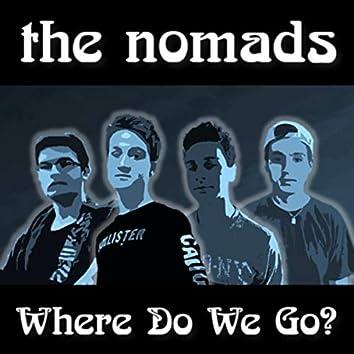 Where Do We Go?