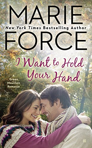 I Want to Hold Your Hand (A Green Mountain Romance Book 2)