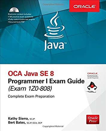 OCA Java SE 8 Programmer I Exam Guide (Exams 1Z0-808) by Kathy Sierra Bert Bates(2017-05-05)