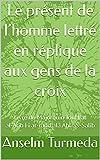 Le présent de l'homme lettré en réplique aux gens de la croix: Livre du Majorquin TouHfat al-'Arîb Fî ar-radd alâ Ahl aS-Salîb (French Edition)